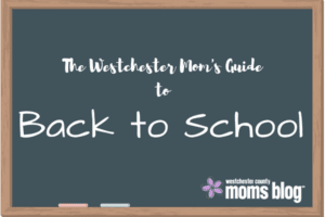 The Westchester Mom's Guide to Back to School