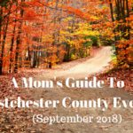 A Mom's Guide To Westchester County Events :: September 2018