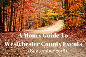 A Mom's Guide to Westchester County: September