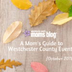 A Mom's Guide To Westchester County Events :: October 2018