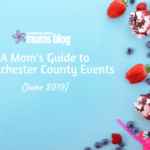 A Mom's Guide To Westchester County Events :: June 2019