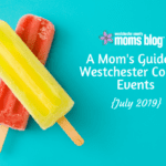A Mom's Guide To Westchester County Events :: July 2019