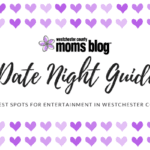 2020 Date Night Guide {the best spots for entertainment in Westchester County}