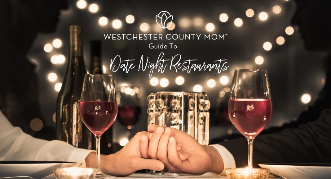 The best date night restaurants in Westchester County.